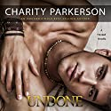 Undone: Hooked, Book 1 Audiobook by Charity Parkerson Narrated by Hollie Jackson