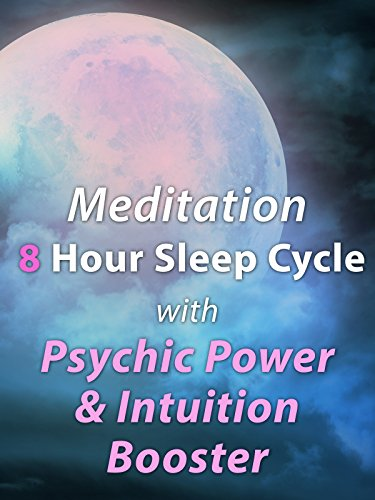 Meditation 8 Hour Sleep Cycle with Psychic Power & Intuition Booster