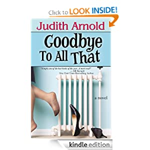 Kindle Book Bargains: Goodbye To All That, by Judith Arnold. Publisher: Bell Bridge Books (March 29, 2012)