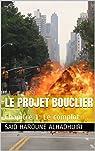 Le projet bouclier, tome 1 : Le complot par Said Haroune Alhadhuiri