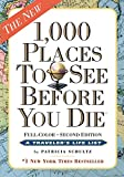 1,000 Places to See Before You Die, the second edition: Completely Revised and Updated with Over 200 New Entries (0761156860) by Schultz, Patricia