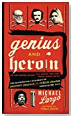 Genius and Heroin: The Illustrated Catalogue of Creativity, Obsession, and Reckless Abandon Through the Ages