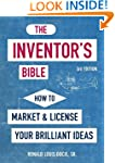 The Inventor's Bible, 3rd Edition: Ho...