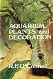 echange, troc Robert F O'Connell - Aquarium plants and decoration