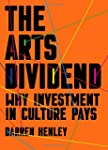 The Arts Dividend: Why Investment in...