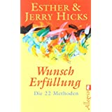 "Wunscherf�llung: Die 22 Methodenvon ""Esther Hicks"""
