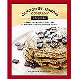 Clinton St. Baking Company Cookbook: Breakfast, Brunch & Beyond from New York's Favorite Neighborhood Restaurantby DeDe Lahman
