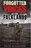 Forgotten Voices of the Falklands: The Real Story of the Falklands War in the Words of Those Who Were There (0091908809) by Hugh McManners