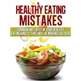 Healthy Eating Mistakes ~ Gus Irizarry