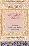 img - for Mughal India: Studies in Polity, Ideas, Society and Culture (Oxford India Collection) book / textbook / text book