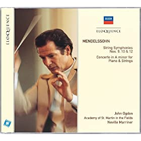 Mendelssohn: String Symphonies Nos.9, 10 & 12; Concerto in A minor for Piano & Strings