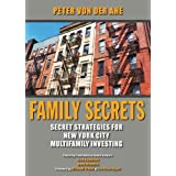 Family Secrets: Secret Strategies for New York City Multifamily Investing ~ Peter Von Der Ahe