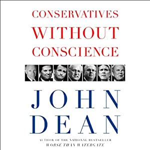 Conservatives Without Conscience | [John W. Dean]