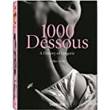 1000 Dessous: A History of Lingerie (25th Anniversary Special Edtn)by Gilles Neret