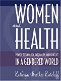 img - for By Kathryn Strother Ratcliff: Women And Health: Power, Technology, Inequality And Conflict In A Gendered World- (Value Pack w/MySearchLab) book / textbook / text book