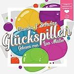 Glückspillen: Beglückende Kurzgeschichten | Claudia J. Schulze