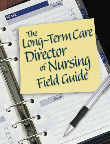 The Long-Term Care Director of Nursing Field GuideFrom HCPro