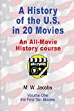 A History of the U.S. in 20 Movies: an All-Movie History Course (Volume 1)