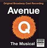 Avenue Q (2003 Original Broadway Cast) by Jeff Marx, Robert Lopez, John Tartaglia, Stephanie DAbruzzo, Avenue Q (2003)