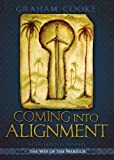 Graham Cooke Coming into Alignment (Way of the Warrior Series)