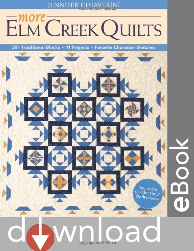 More Elm Creek Quilts: 30+ Traditional Blocks  11 Projects  Favorite Character Sketches