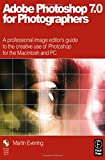 Adobe Photoshop 7.0 for Photographers: A professional image editor's guide to the creative use of Photoshop for the Macintosh and PC Martin Evening