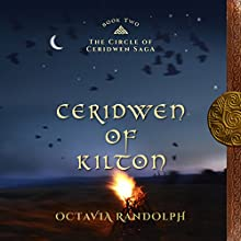Ceridwen of Kilton: The Circle of Ceridwen Saga, Book 2 Audiobook by Octavia Randolph Narrated by Nano Nagle