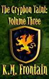 The Gryphon Taint: Volume Three
