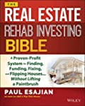 The Real Estate Rehab Investing Bible...