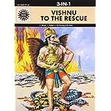 Vishnu to the Rescue (Amar Chitra Katha 3 in 1 Series) ~ Anant Pai