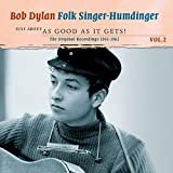 Folksinger Humdinger Volume 2: Just About As Good As It Gets