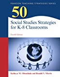 img - for 50 Social Studies Strategies for K-8 Classrooms, Pearson eText with Loose-Leaf Version -- Access Card Package (4th Edition) (Pearson Teaching Strategies) book / textbook / text book
