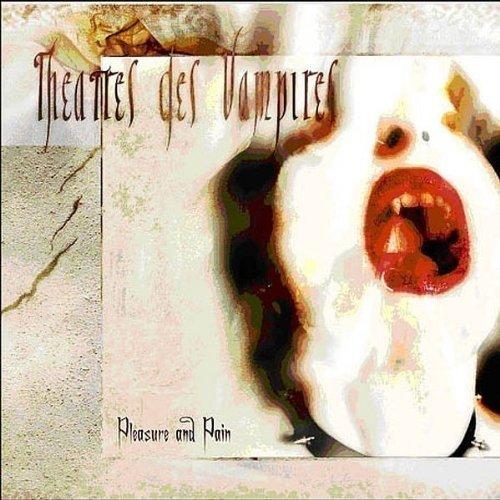 Pleasure & Pain by Theatres Des Vampires (2008-10-14)