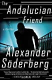 By Alexander Soderberg The Andalucian Friend: A Thriller (F First Edition) [Paperback]