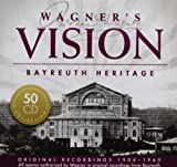 Wagner's Vision: Bayreuth Heritage