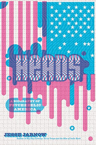 heads-a-biography-of-psychedelic-america