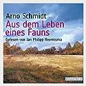 Aus dem Leben eines Fauns Hörbuch von Arno Schmidt Gesprochen von: Jan Philipp Reemtsma