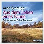 Aus dem Leben eines Fauns | Arno Schmidt