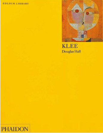 Klee (Phaidon Colour Library), Hall, Douglas; Klee, Paul