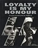 Loyalty Is My Honour: Personal Accounts from the Waffen SS (1841000353) by Williamson, Gordon