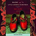 Balzac and the Little Chinese Seamstress (       UNABRIDGED) by Dai Sijie Narrated by B.D. Wong