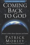 Coming Back to God (0310243084) by Morley, Patrick
