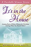 img - for It's in the House: Lessons from a Widow Woman for Everyone - Getting What You Need & More! (Pearlable Woman) book / textbook / text book