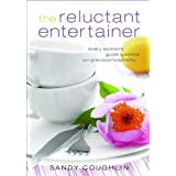 Reluctant Entertainer, The: Every Woman&#39;s Guide to Simple and Gracious Hospitalityby Sandy Coughlin