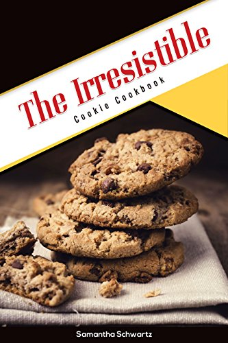 The Irresistible Cookie Cookbook by Samantha Schwartz
