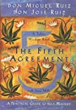 The Fifth Agreement: A Practical Guide to Self-Mastery (A Toltec Wisdom Book) (1878424610) by Ruiz, don Miguel