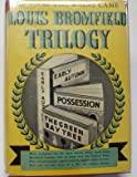 Image of THE LOUIS BROMFIELD TRILOGY  The Green Bay,Possession-early Autumn
