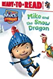 Mike and the Snow Dragon (Mike the Knight)