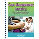 Case Management Metrics: Charting Care Coordination Across the Continuum