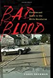 Bad Blood: Freedom and Death in the White Mountains (Hardcover)